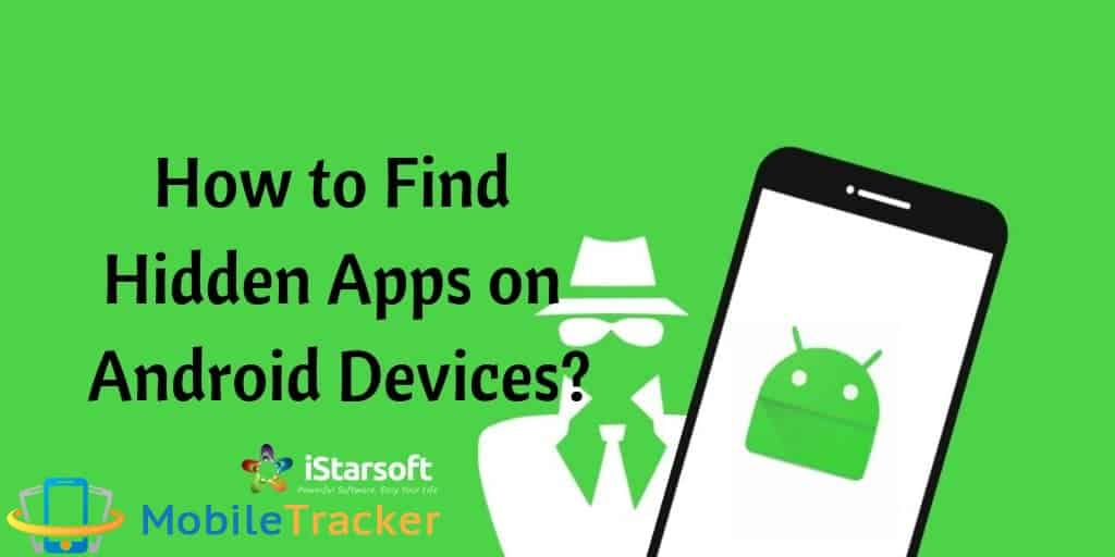 How to Find Hidden Apps on Android Devices
