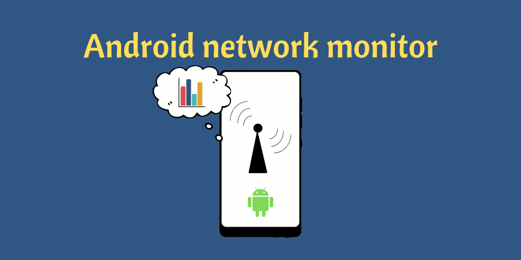 Android network monitor