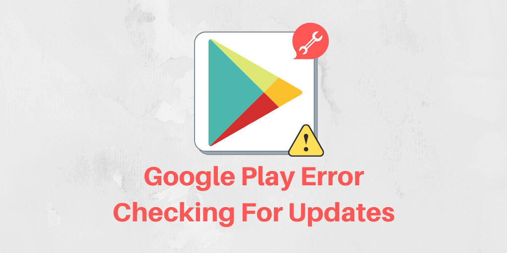 Google Play Error Checking For Updates