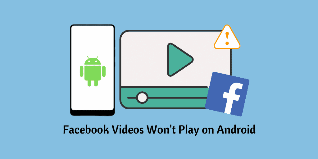 Facebook Videos Won't Play on Android