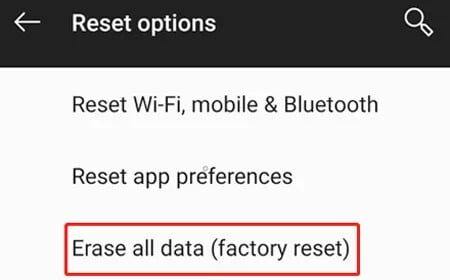 Perform a factory reset to Fix Facebook Videos Won't Play on Android