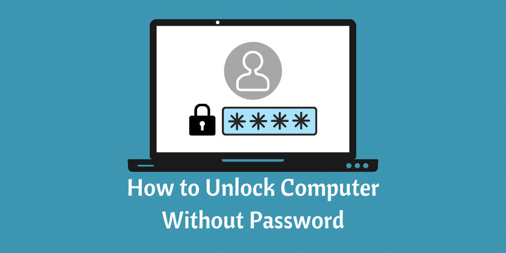 How to Unlock Computer Without Password