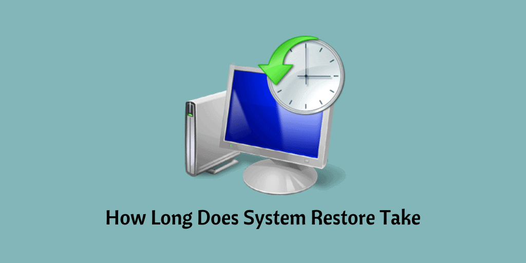 How Long Does System Restore Take