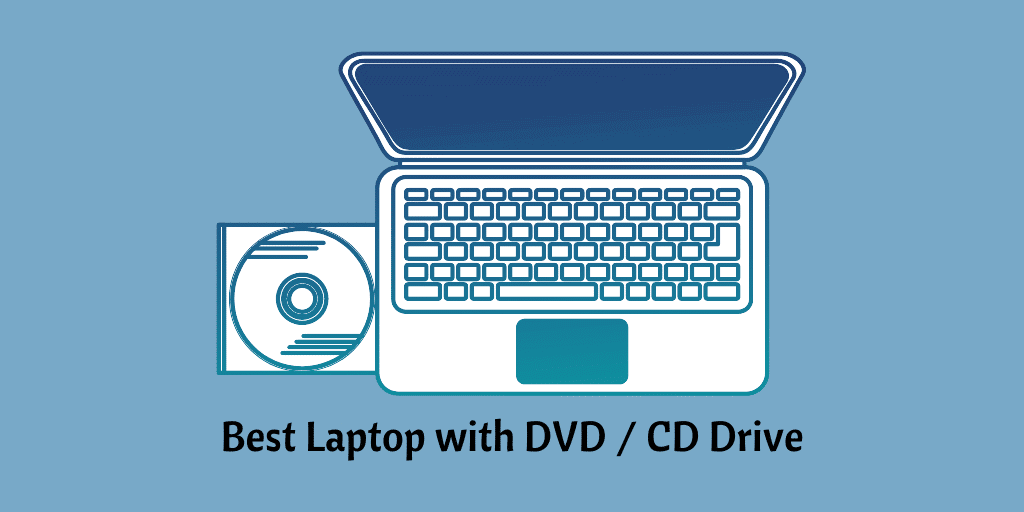 Best Laptop with DVD / CD Drive