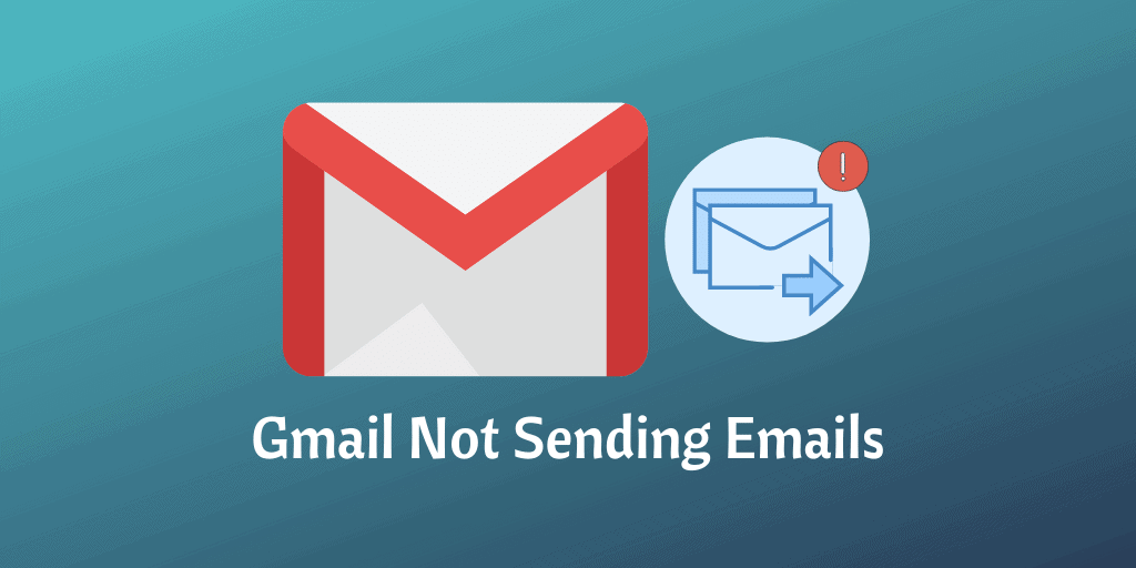 Gmail Not Sending Emails
