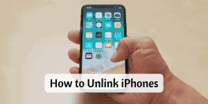 How to Unlink iPhones With Different Ways