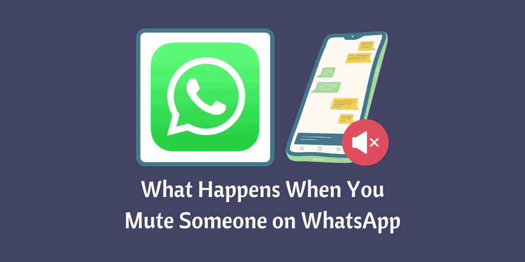 What Happens When You Mute Someone on WhatsApp