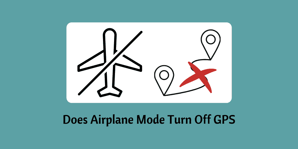 Does Airplane Mode Turn Off GPS