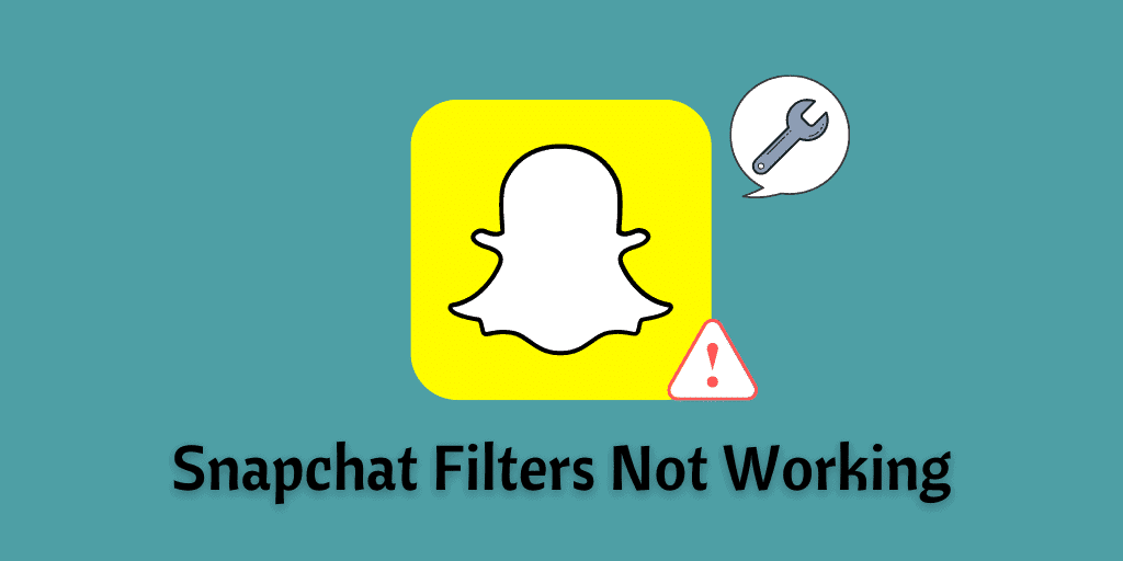 Snapchat Filters Not Working