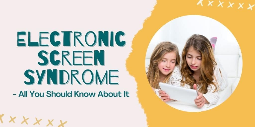 Electronic Screen Syndrome