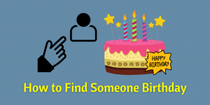 how to find someone birthday
