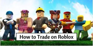 How to Trade on Roblox
