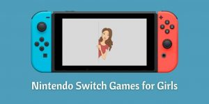 Nintendo Switch Games for Girls