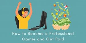 How to Become a Professional Gamer