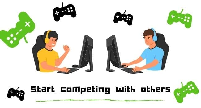Start competing with others