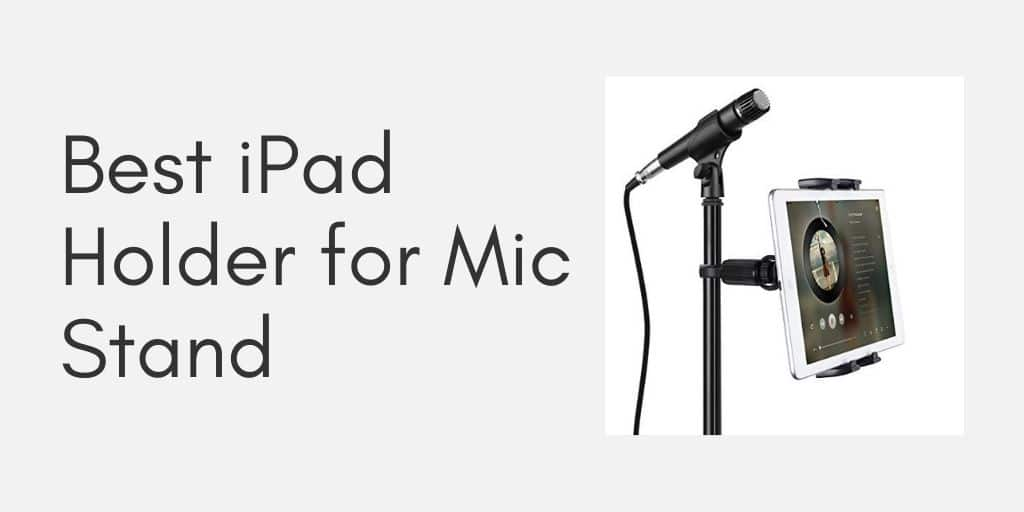 iPad Holder for Mic Stand