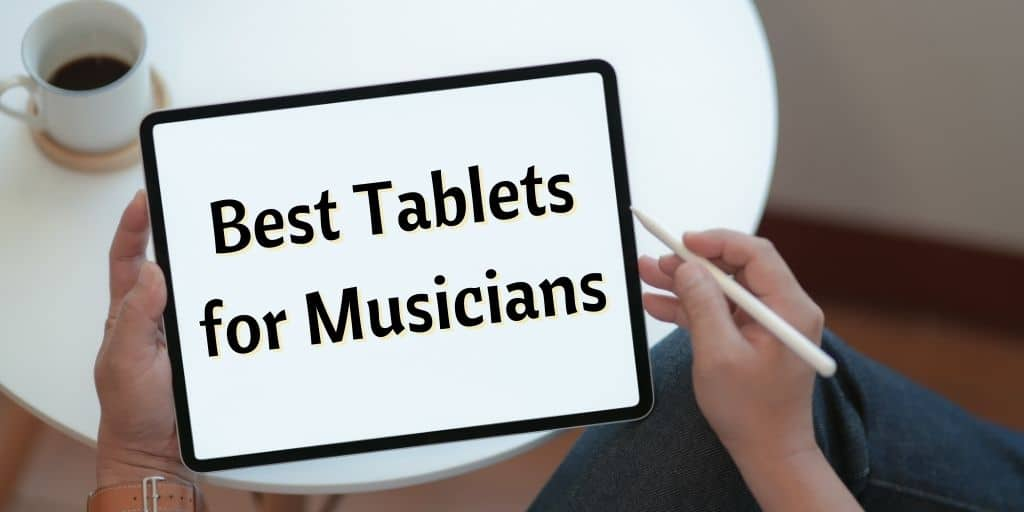 Tablets for Musicians
